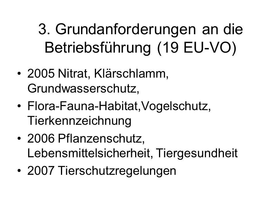 3. Grundanforderungen an die Betriebsführung (19 EU-VO)