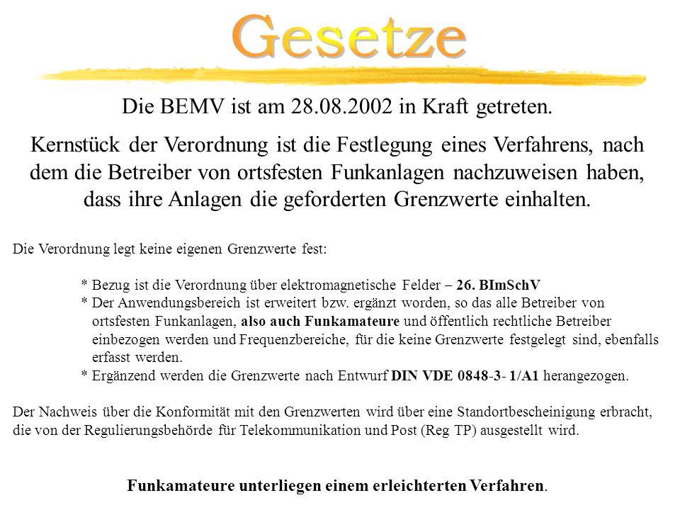 Gesetze Die BEMV ist am 28.08.2002 in Kraft getreten.