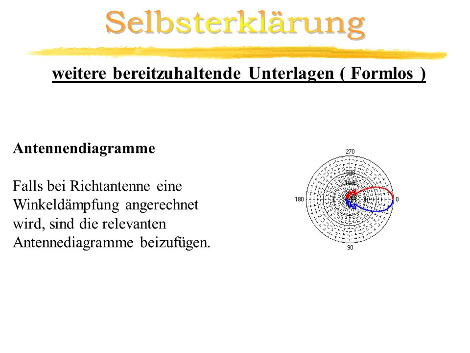 Selbsterklärung weitere bereitzuhaltende Unterlagen ( Formlos )