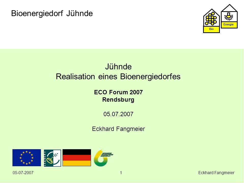 Jühnde Realisation eines Bioenergiedorfes ECO Forum 2007 Rendsburg 05