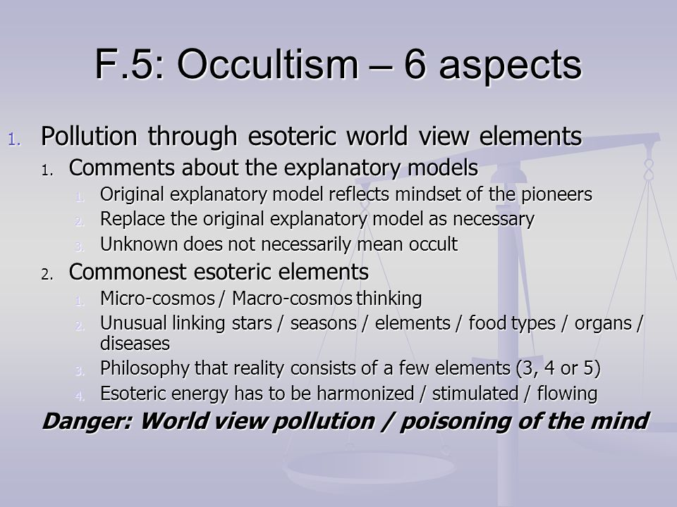 F.5: Occultism – 6 aspects Pollution through esoteric world view elements. Comments about the explanatory models.