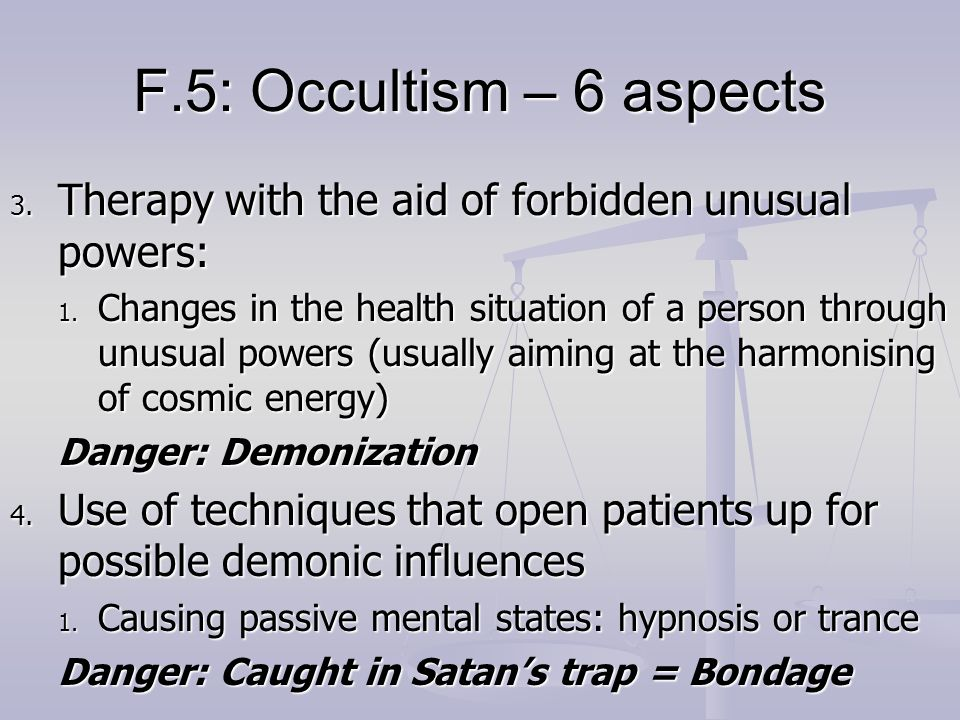 F.5: Occultism – 6 aspectsTherapy with the aid of forbidden unusual powers: