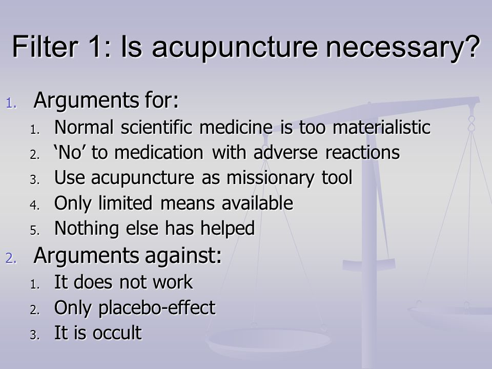 Filter 1: Is acupuncture necessary