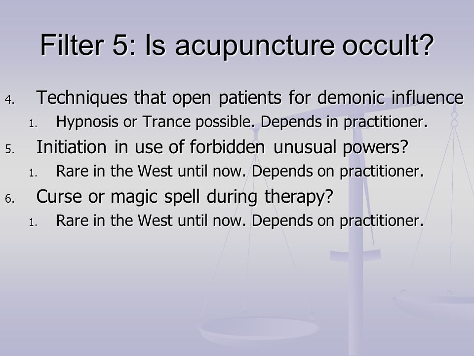 Filter 5: Is acupuncture occult
