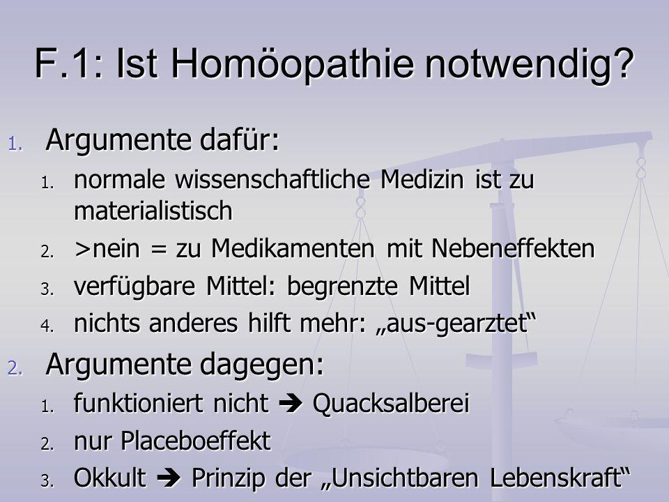 F.1: Ist Homöopathie notwendig