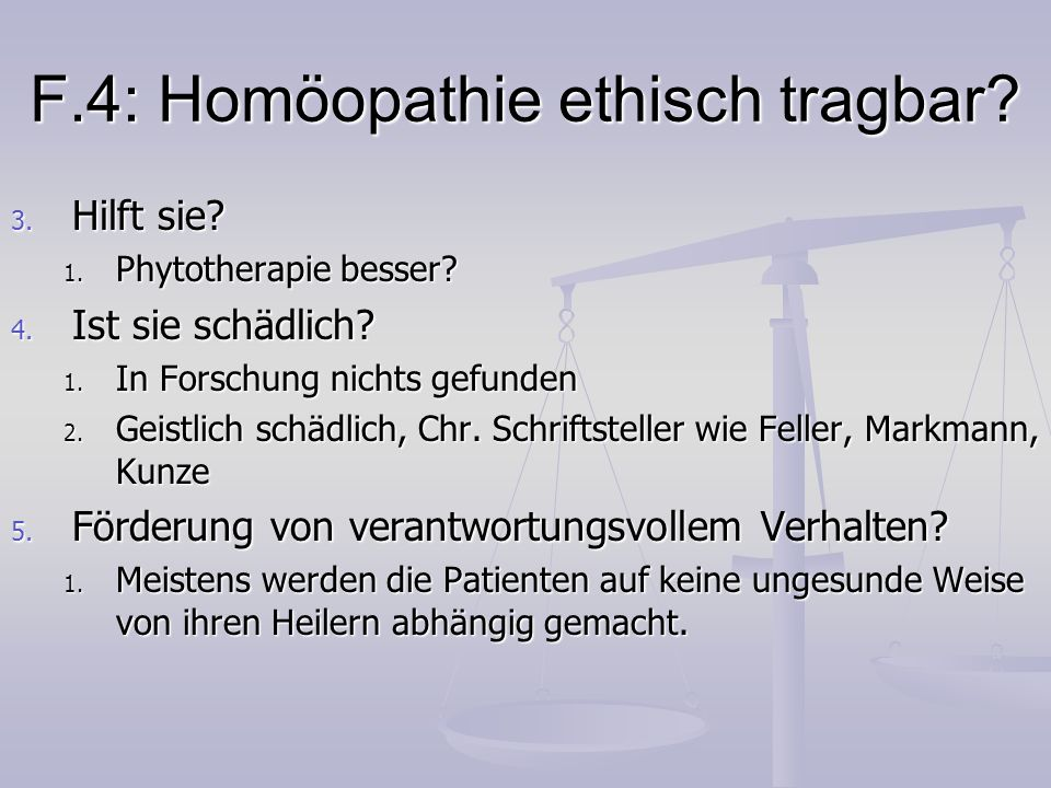 F.4: Homöopathie ethisch tragbar