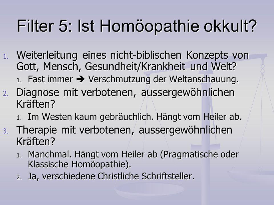 Filter 5: Ist Homöopathie okkult