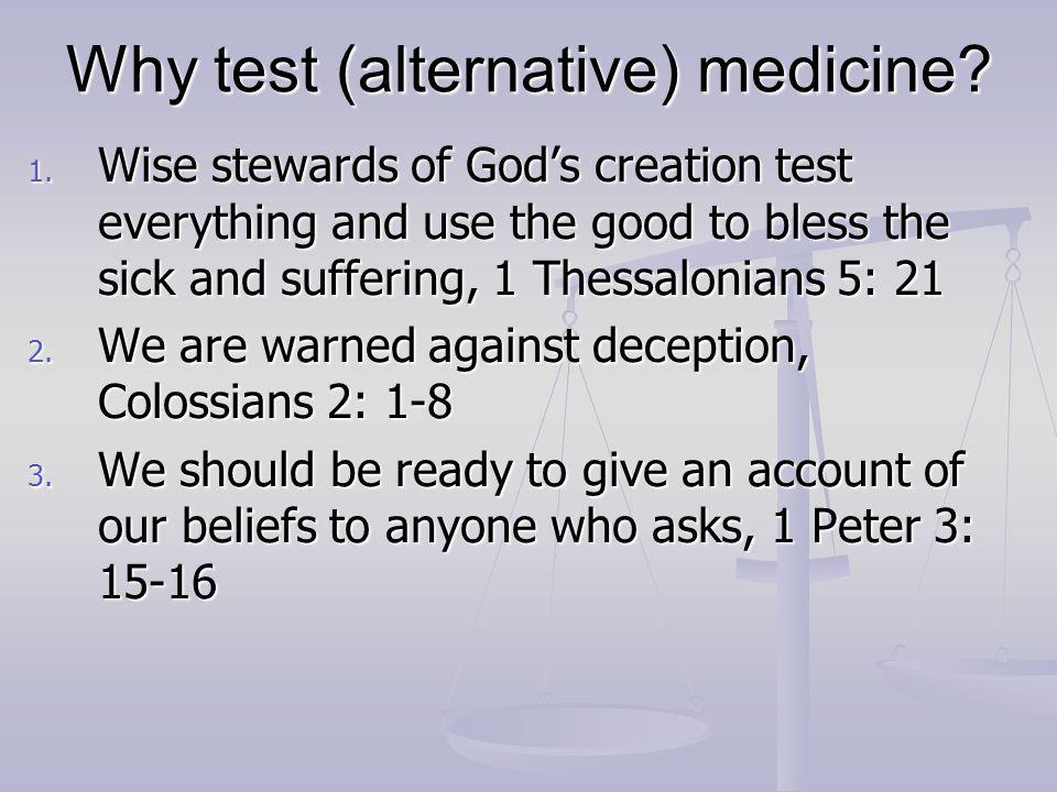 Why test (alternative) medicine