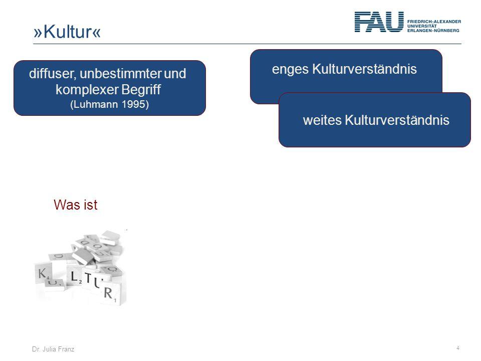 »Kultur« enges Kulturverständnis diffuser, unbestimmter und