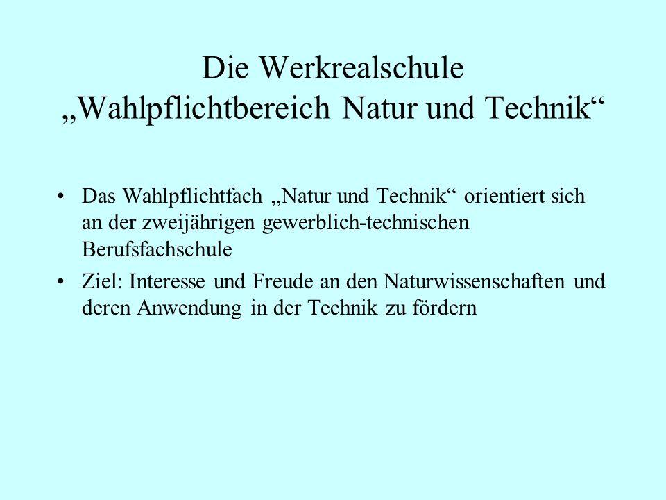 """Die Werkrealschule """"Wahlpflichtbereich Natur und Technik"""