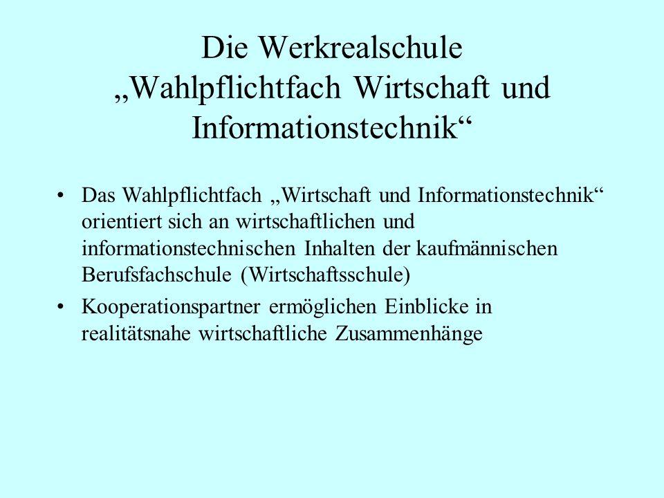 """Die Werkrealschule """"Wahlpflichtfach Wirtschaft und Informationstechnik"""