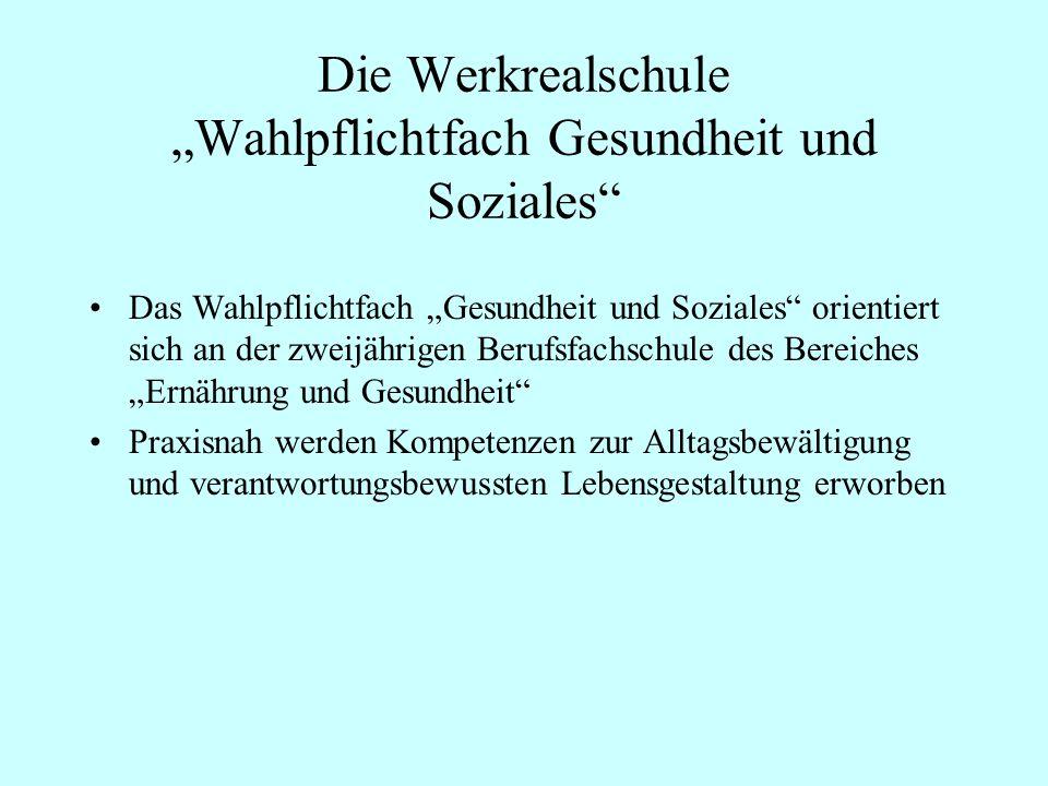 """Die Werkrealschule """"Wahlpflichtfach Gesundheit und Soziales"""