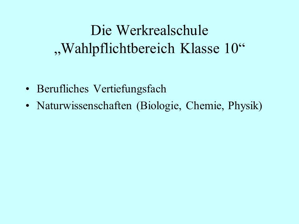 """Die Werkrealschule """"Wahlpflichtbereich Klasse 10"""