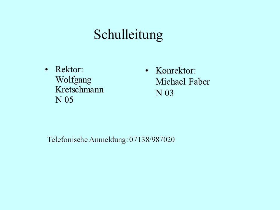 Schulleitung Rektor: Wolfgang Kretschmann N 05