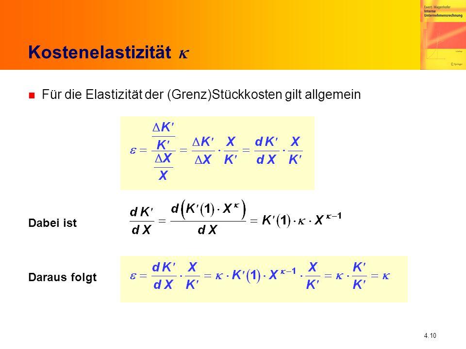 Kostenelastizität k Für die Elastizität der (Grenz)Stückkosten gilt allgemein.