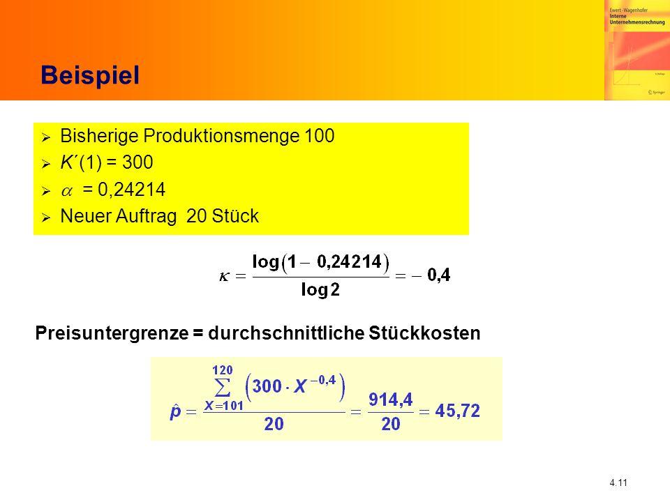 Beispiel Bisherige Produktionsmenge 100 K´(1) = 300 a = 0,24214