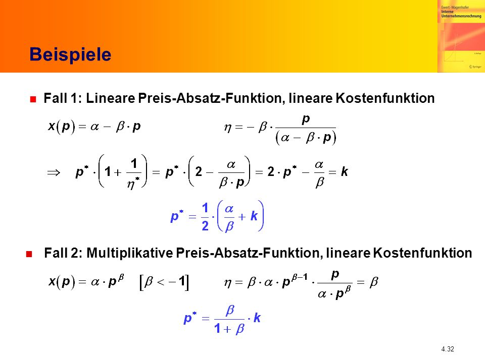 Beispiele Fall 1: Lineare Preis-Absatz-Funktion, lineare Kostenfunktion.