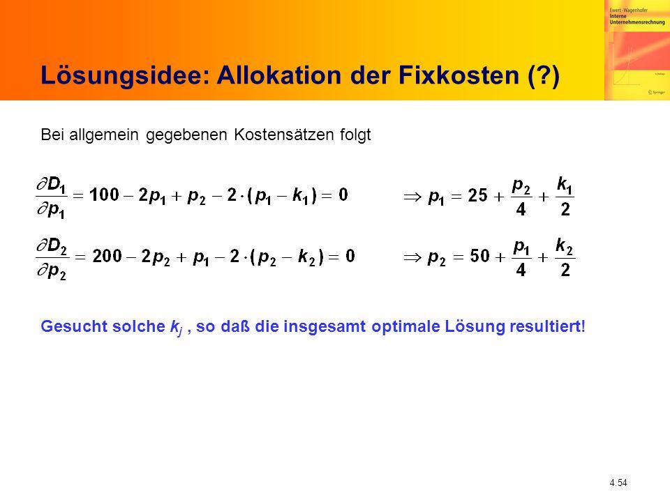 Lösungsidee: Allokation der Fixkosten ( )