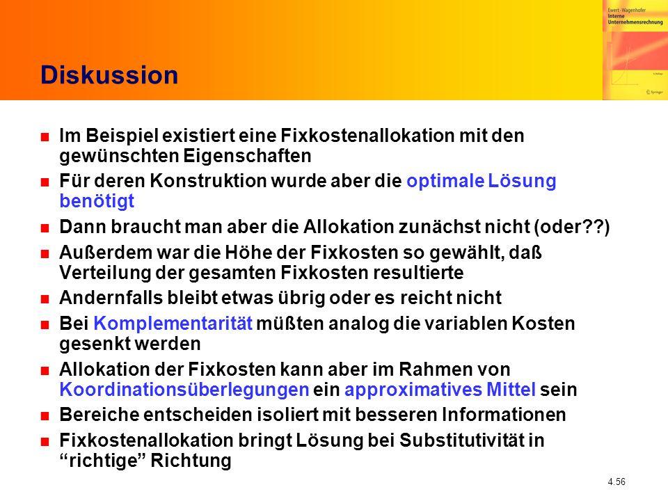 Diskussion Im Beispiel existiert eine Fixkostenallokation mit den gewünschten Eigenschaften.