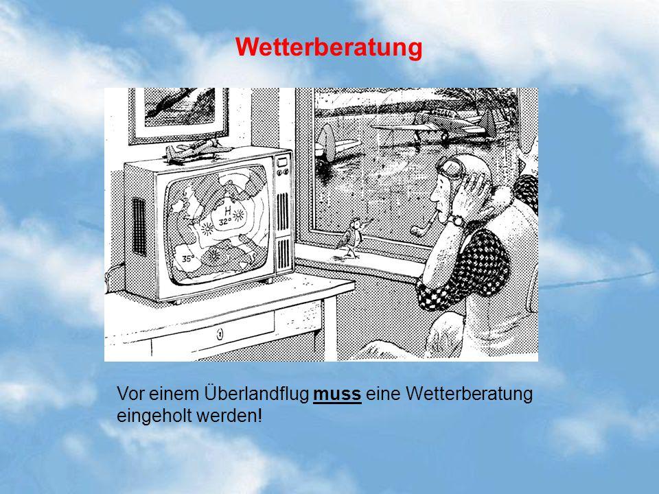 Wetterberatung Wetterberatung beim Überlandflug ein MUSS.