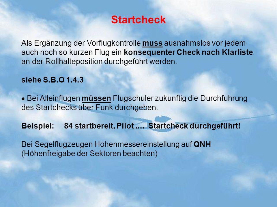 Startcheck Als Ergänzung der Vorflugkontrolle muss ausnahmslos vor jedem. auch noch so kurzen Flug ein konsequenter Check nach Klarliste.