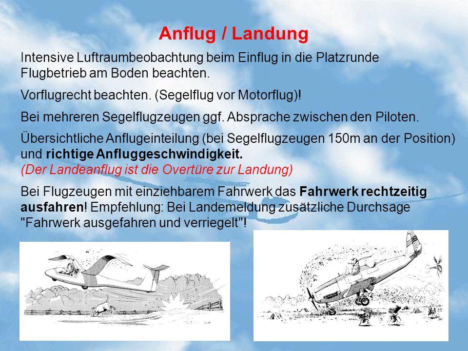 Anflug / Landung Intensive Luftraumbeobachtung beim Einflug in die Platzrunde. Flugbetrieb am Boden beachten.
