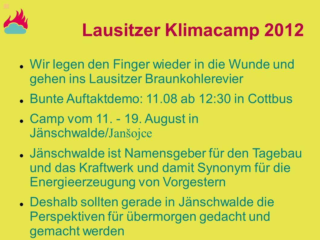 Lausitzer Klimacamp 2012Wir legen den Finger wieder in die Wunde und gehen ins Lausitzer Braunkohlerevier.