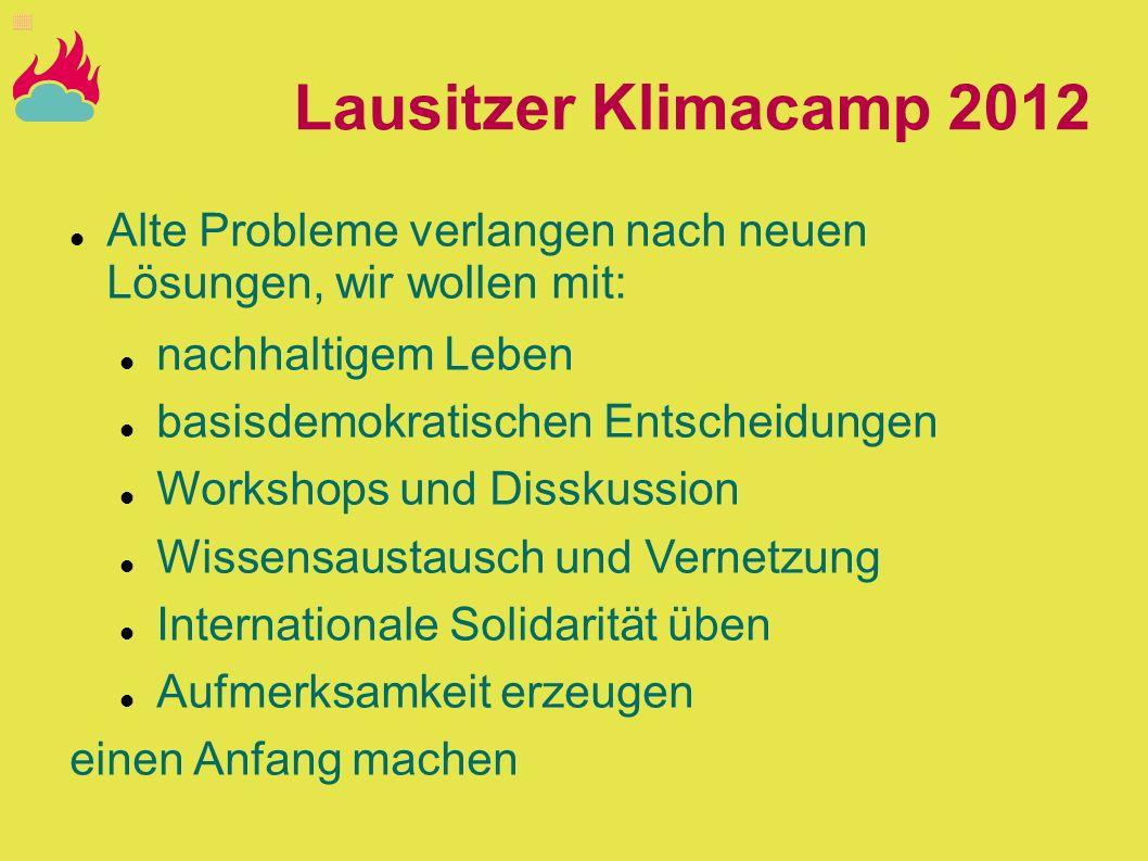 Lausitzer Klimacamp 2012Alte Probleme verlangen nach neuen Lösungen, wir wollen mit: nachhaltigem Leben.
