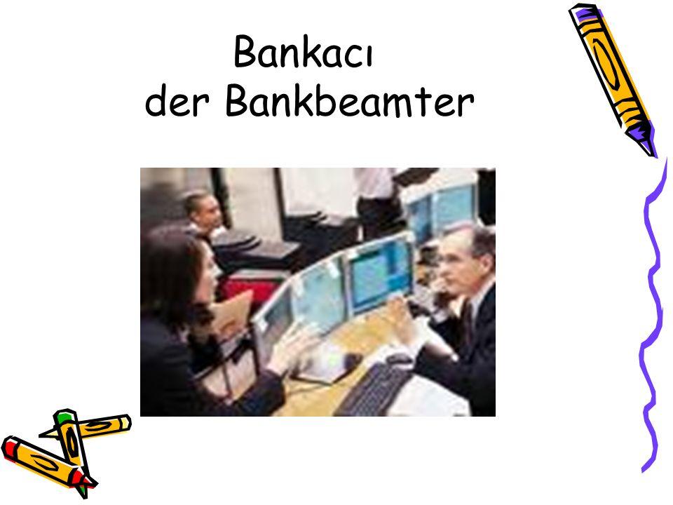 Bankacı der Bankbeamter