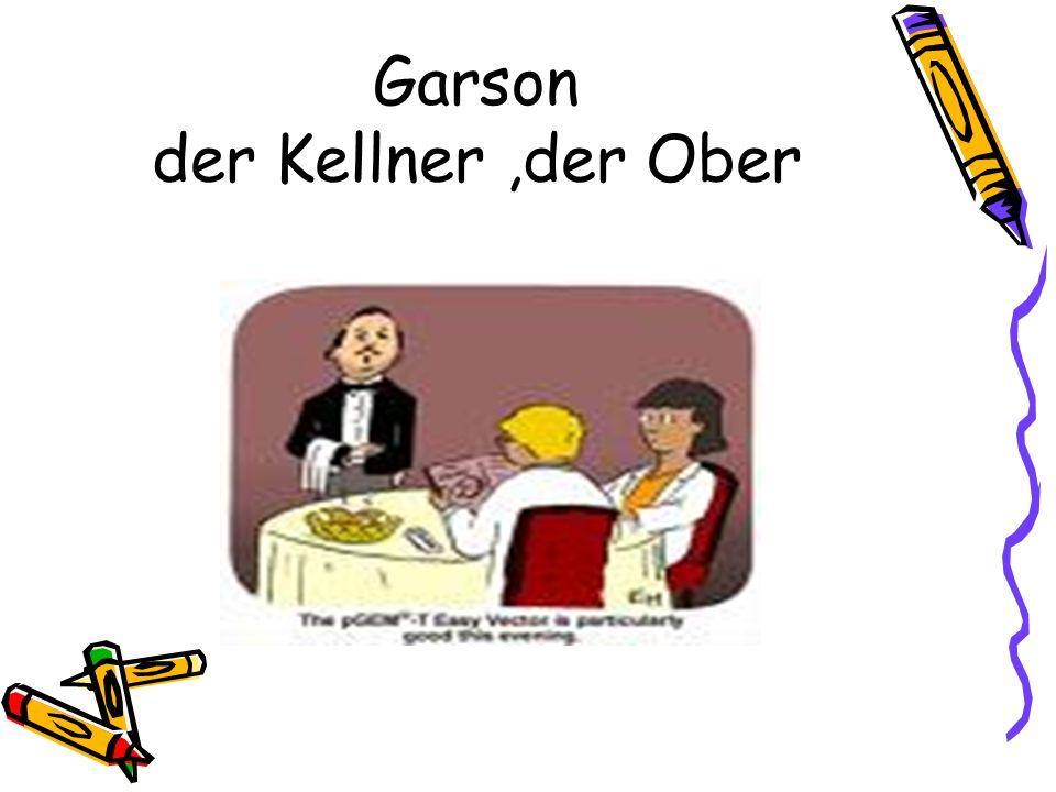 Garson der Kellner ,der Ober