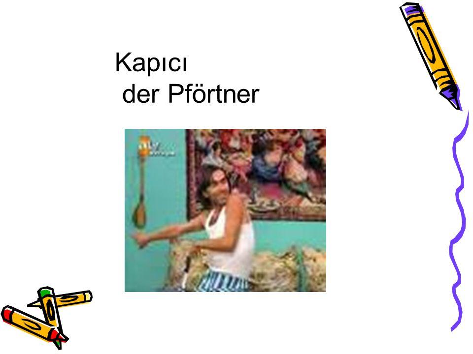 Kapıcı der Pförtner