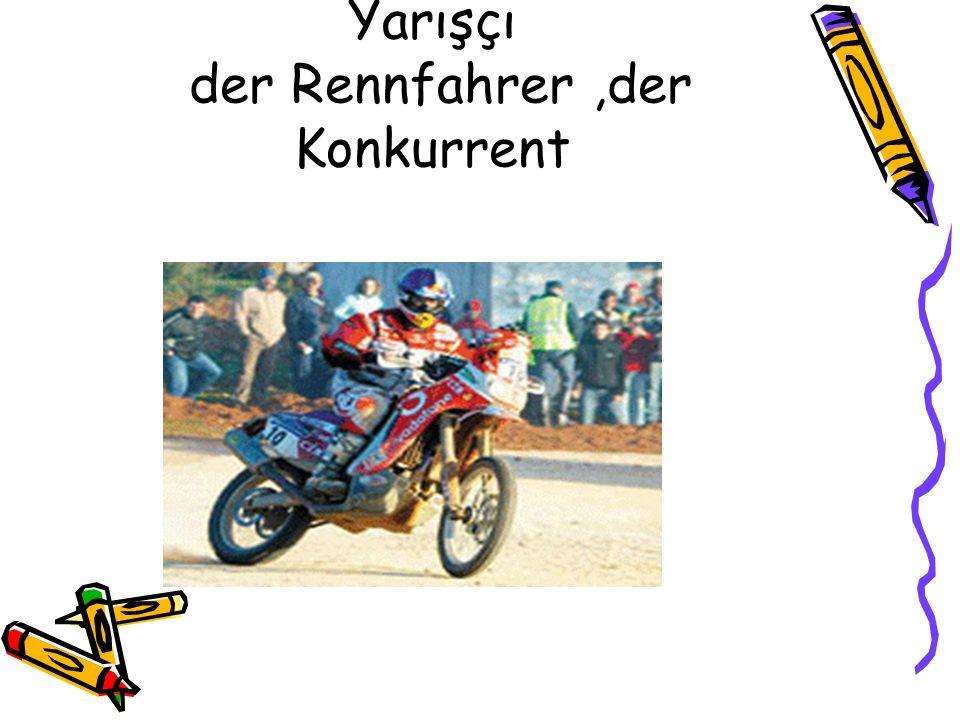 Yarışçı der Rennfahrer ,der Konkurrent