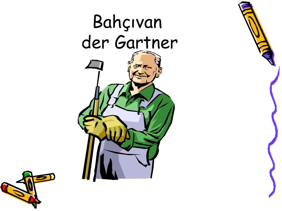 Bahçıvan der Gartner