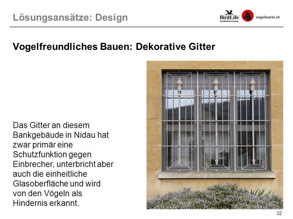 Vogelfreundliches Bauen: Dekorative Gitter