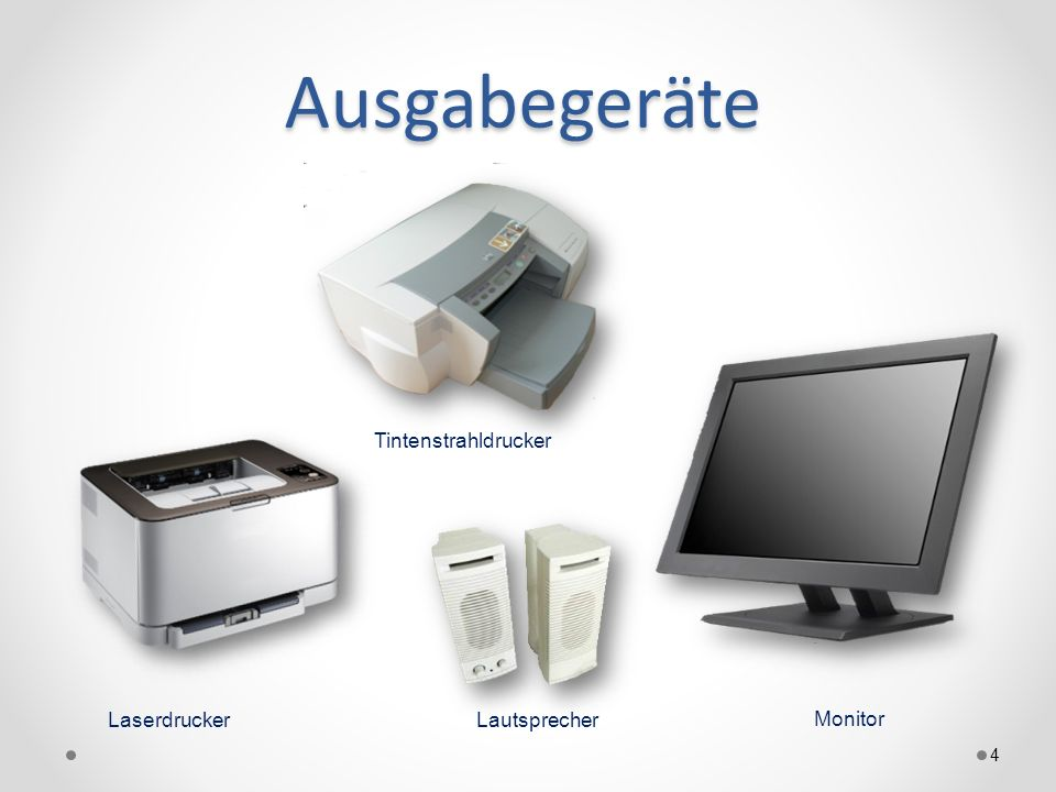 Ausgabegeräte Tintenstrahldrucker Laserdrucker Lautsprecher Monitor
