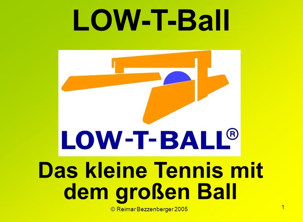 Das kleine Tennis mit dem großen Ball