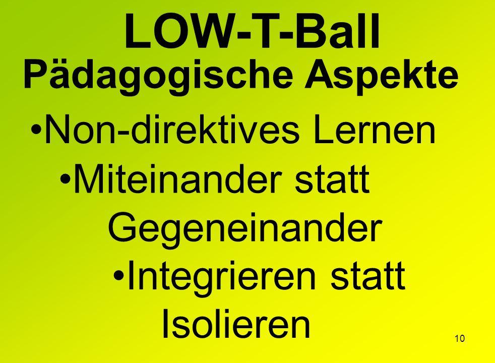 LOW-T-Ball Pädagogische Aspekte Non-direktives Lernen