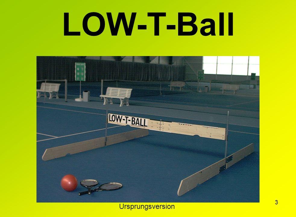 LOW-T-Ball Ursprungsversion
