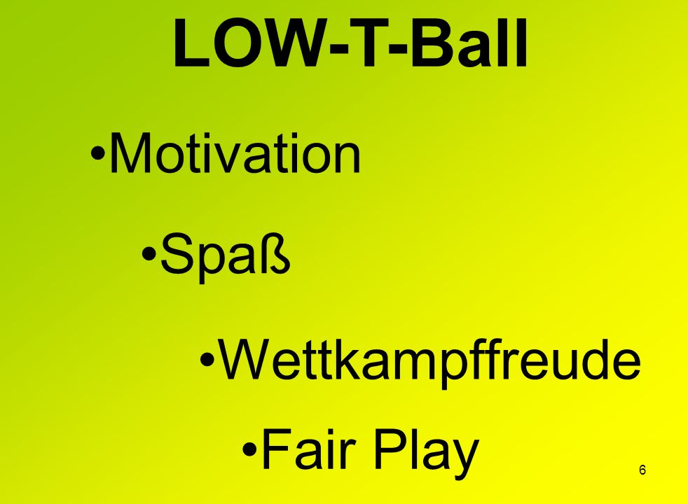 LOW-T-Ball Motivation Spaß Wettkampffreude Fair Play