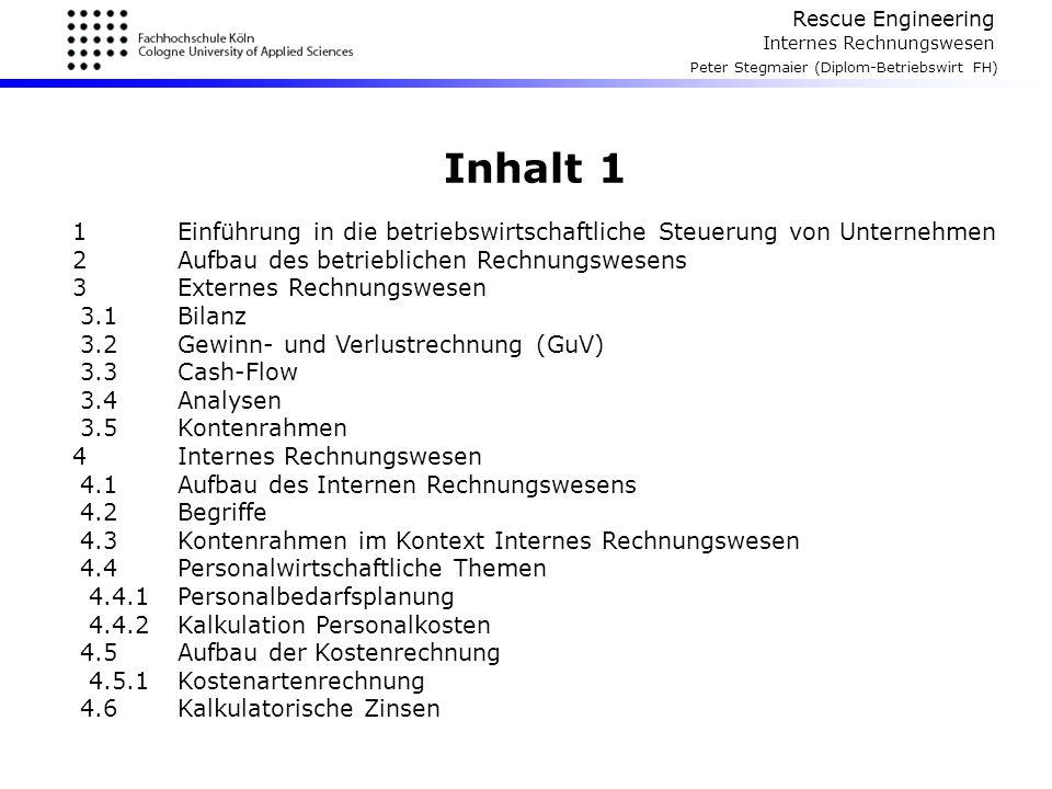 Inhalt 1 1 Einführung in die betriebswirtschaftliche Steuerung von Unternehmen. 2 Aufbau des betrieblichen Rechnungswesens.