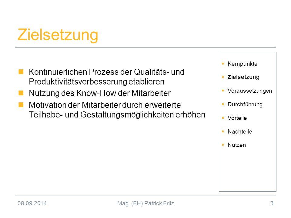 Zielsetzung Kontinuierlichen Prozess der Qualitäts- und Produktivitätsverbesserung etablieren. Nutzung des Know-How der Mitarbeiter.