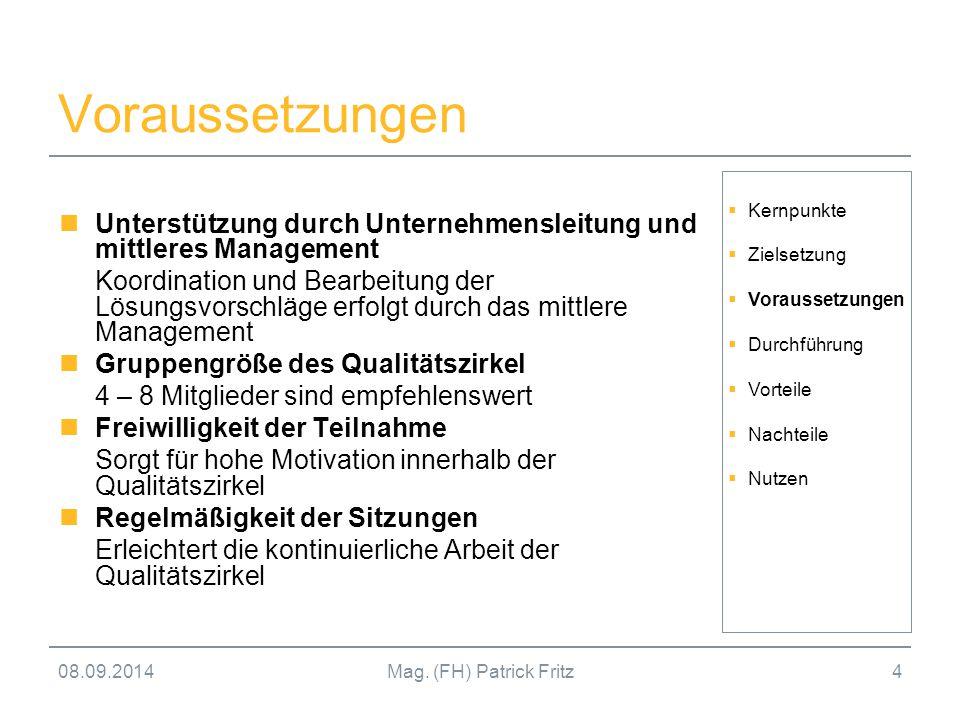 Voraussetzungen Unterstützung durch Unternehmensleitung und mittleres Management.