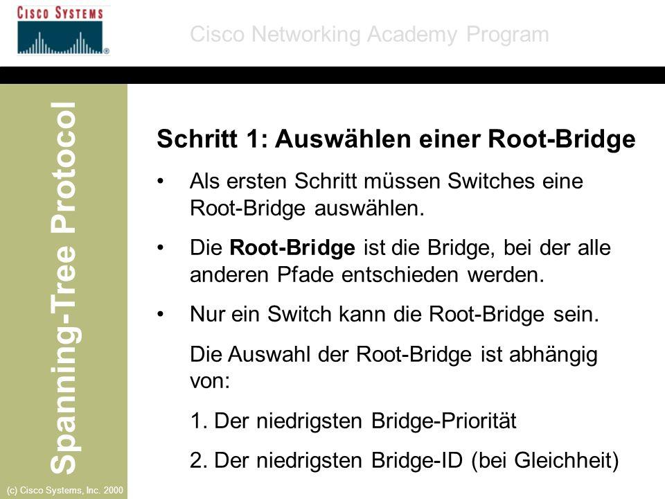 Schritt 1: Auswählen einer Root-Bridge