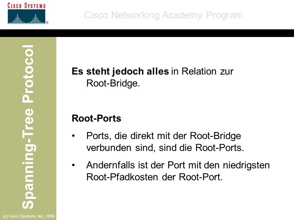 Es steht jedoch alles in Relation zur Root-Bridge.