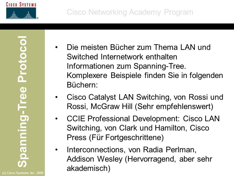 Die meisten Bücher zum Thema LAN und Switched Internetwork enthalten Informationen zum Spanning-Tree. Komplexere Beispiele finden Sie in folgenden Büchern: