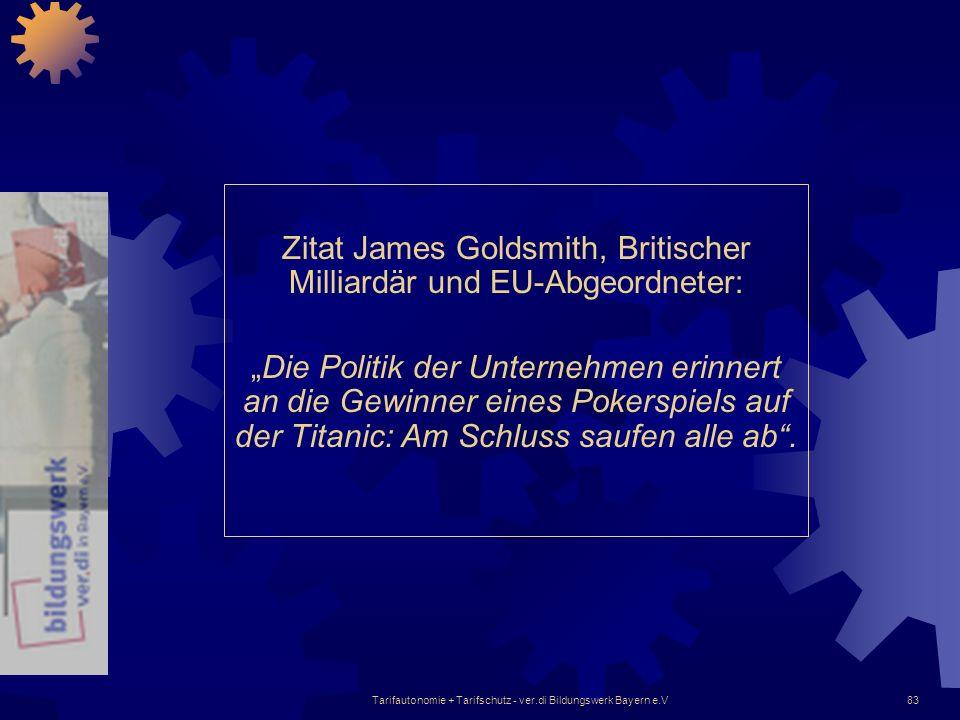 Zitat James Goldsmith, Britischer Milliardär und EU-Abgeordneter: