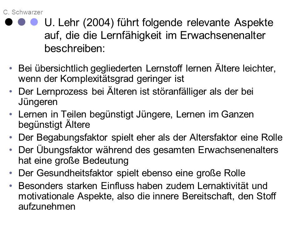 U. Lehr (2004) führt folgende relevante Aspekte auf, die die Lernfähigkeit im Erwachsenenalter beschreiben: