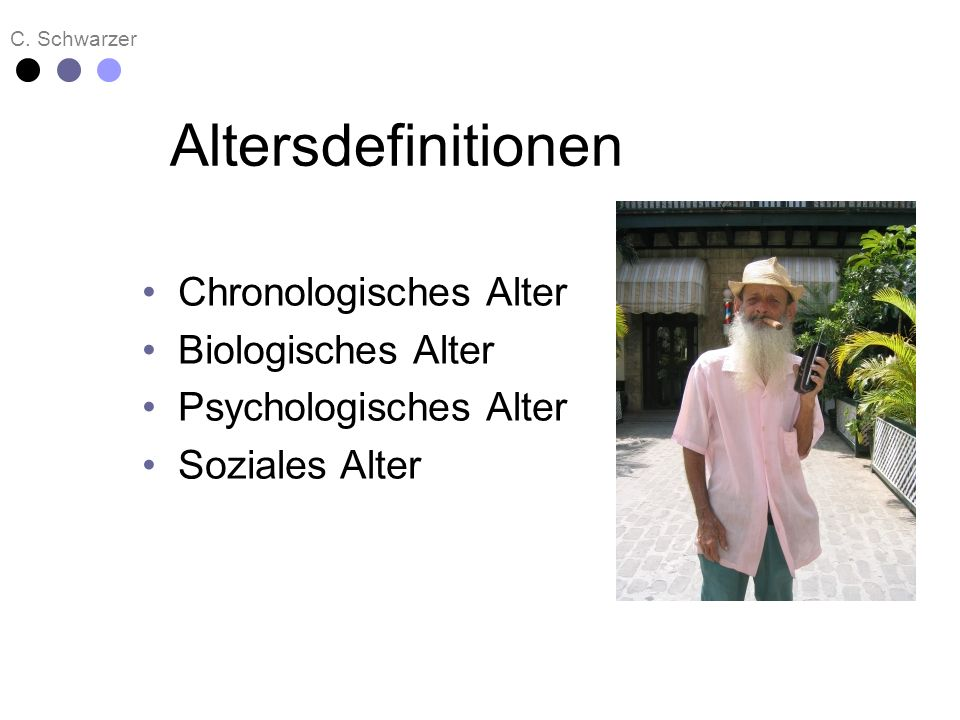 Altersdefinitionen Chronologisches Alter Biologisches Alter