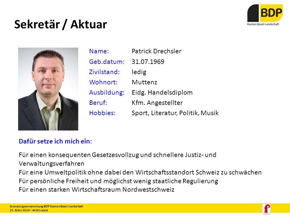 Sekretär / Aktuar Name: Patrick Drechsler Geb.datum: 31.07.1969