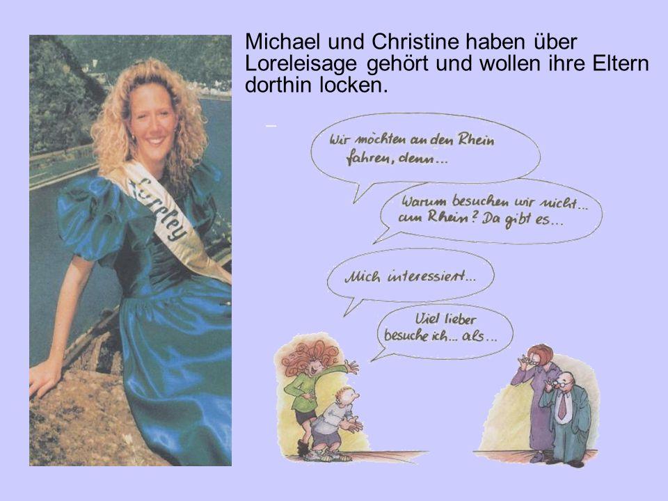 Michael und Christine haben über Loreleisage gehört und wollen ihre Eltern dorthin locken.
